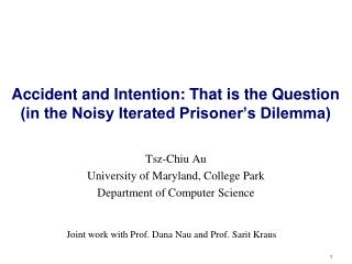 Accident and Intention: That is the Question (in the Noisy Iterated Prisoner's Dilemma)