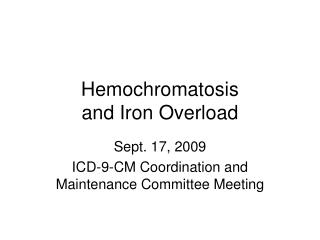 Hemochromatosis  and Iron Overload