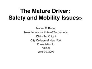The Mature Driver:  Safety and Mobility Issues 