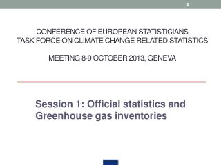 Session 1: Official statistics and Greenhouse gas inventories