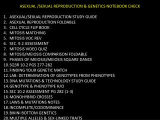 ASEXUAL /SEXUAL REPRODUCTION & GENETICS NOTEBOOK CHECK ASEXUAL/SEXUAL REPRODUCTION STUDY GUIDE