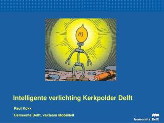 Intelligente verlichting Kerkpolder Delft