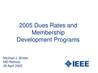2005 Dues Rates and Membership Development Programs