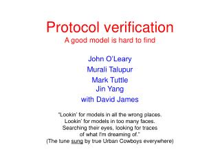 Protocol verification A good model is hard to find