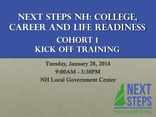 Next Steps NH: College, Career and Life Readiness Cohort 1  Kick Off Training