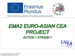 EMA2 EURO-ASIAN CEA PROJECT ACTION 1 STRAND 1