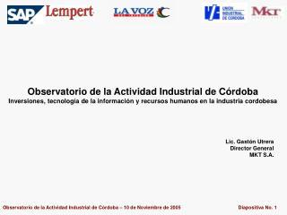 Lic. Gastón Utrera Director General MKT S.A.