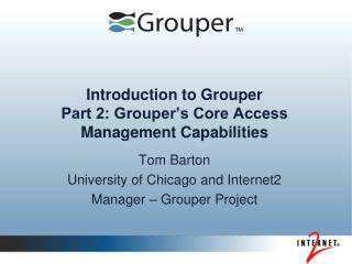 Introduction to Grouper Part 2: Grouper's Core Access Management Capabilities