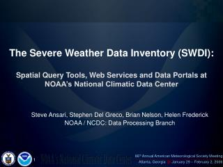 Steve Ansari, Stephen Del Greco, Brian Nelson, Helen Frederick NOAA / NCDC: Data Processing Branch