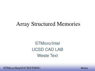 Array Structured Memories