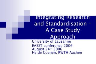 Integrating Research and Standardisation – A Case Study Approach