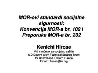 MOR-ovi standardi socijalne sigurnosti : Konvencija MOR-a br.  102  i Preporuka MOR-a br.  202