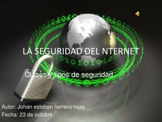 LA SEGURIDAD DEL NTERNET