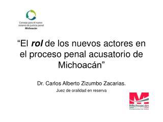 """""""El  rol  de los nuevos actores en el proceso penal acusatorio de Michoacán"""""""