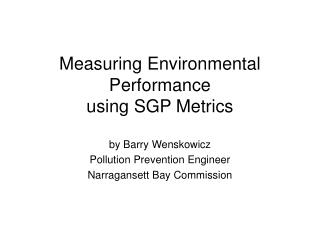 Measuring Environmental Performance  using SGP Metrics