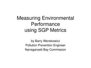 Measuring Environmental Performance  using SGP Metrics