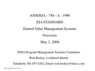 ANSI/EIA - 748 - A - 1998  EIA STANDARD Earned Value Management Systems Overview May 2, 2006