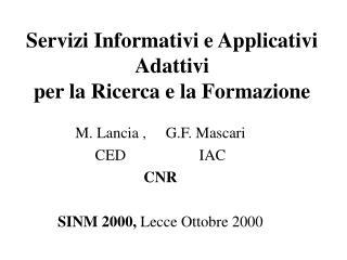 Servizi Informativi e Applicativi  Adattivi per la Ricerca e la Formazione