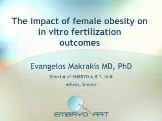 The impact of female obesity on   in vitro fertilization          outcomes