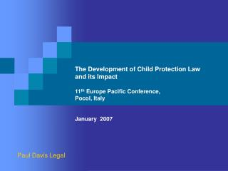The Development of Child Protection Law  and its Impact 11 th  Europe Pacific Conference,