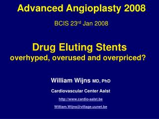 Drug Eluting Stents  overhyped, overused and overpriced