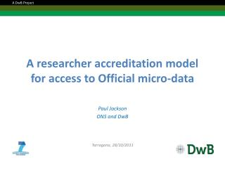A researcher accreditation model for access to Official micro-data