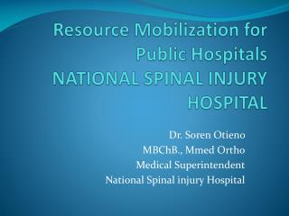 Resource Mobilization for Public Hospitals  NATIONAL SPINAL INJURY HOSPITAL
