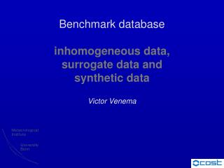 Benchmark database inhomogeneous data, surrogate data and  synthetic data