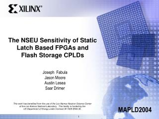 The NSEU Sensitivity of Static Latch Based FPGAs and Flash Storage CPLDs