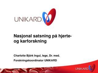 Nasjonal satsning på hjerte- og karforskning Charlotte Björk Ingul, lege, Dr. med.