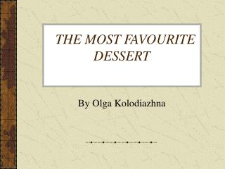 THE MOST FAVOURITE DESSERT