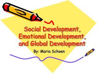 Social Development, Emotional Development, and Global Development