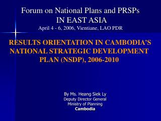 Forum on National Plans and PRSPs  IN EAST ASIA    April 4 - 6, 2006, Vientiane, LAO PDR