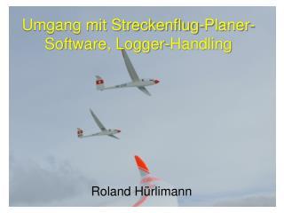 Umgang mit Streckenflug-Planer-Software, Logger-Handling