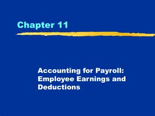 Accounting for Payroll: Employee Earnings and Deductions