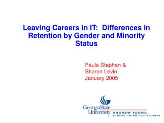 Leaving Careers in IT:  Differences in Retention by Gender and Minority Status