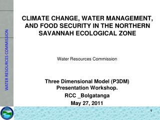 CLIMATE CHANGE, WATER MANAGEMENT,  AND FOOD SECURITY IN THE NORTHERN SAVANNAH ECOLOGICAL ZONE