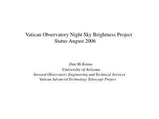 Vatican Observatory Night Sky Brightness Project                       Status August 2006