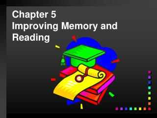 Chapter 5 Improving Memory and Reading