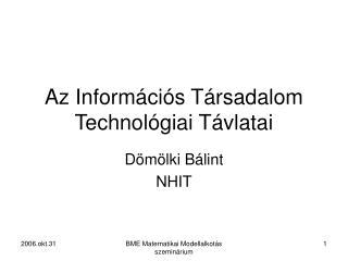 Az Információs Társadalom Technológiai Távlatai