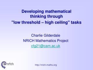 "Developing mathematical  thinking through  ""low threshold – high ceiling"" tasks"