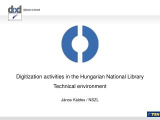 Digiti z ation activities in the Hungarian National Library