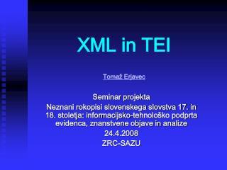 XML in TEI Tomaž Erjavec
