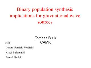 Binary population synthesis implications for gravitational wave sources