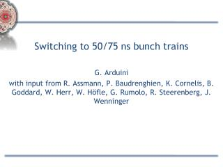Switching to 50/75 ns bunch trains G. Arduini