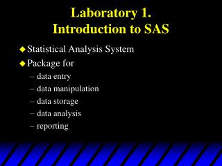 Laboratory 1. Introduction to SAS