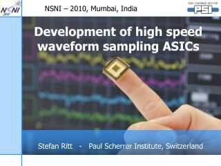 Development of high speed waveform sampling ASICs