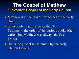 "The Gospel of Matthew ""Favorite"" Gospel of the Early Church"
