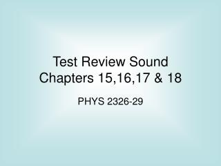Test Review Sound Chapters 15,16,17  18