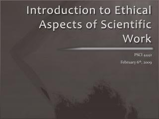 Introduction to Ethical Aspects of Scientific Work